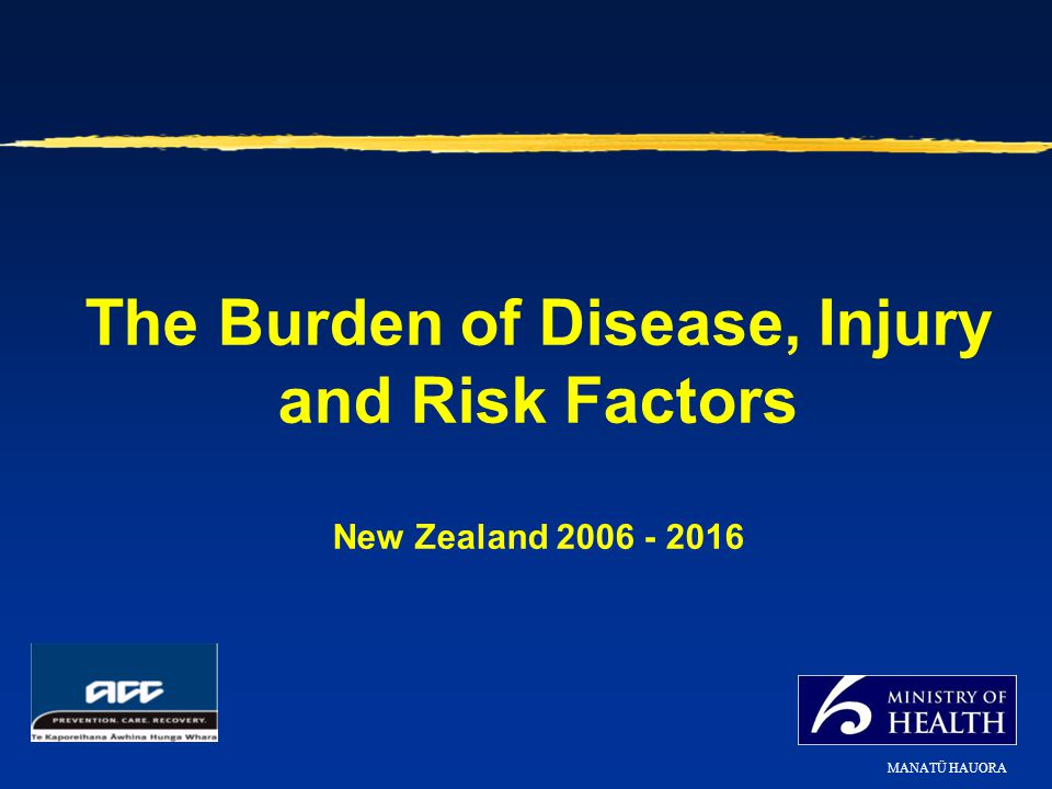 The Burden of Disease, Injury and Risk Factors New Zealand 2006 - 2016