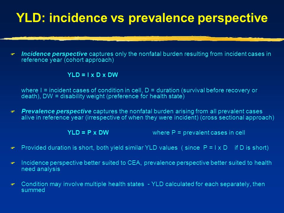 YLD: incidence vs prevalence perspective