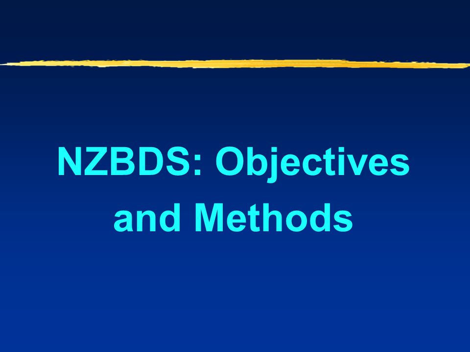 NZBDS: Objectives and Methods