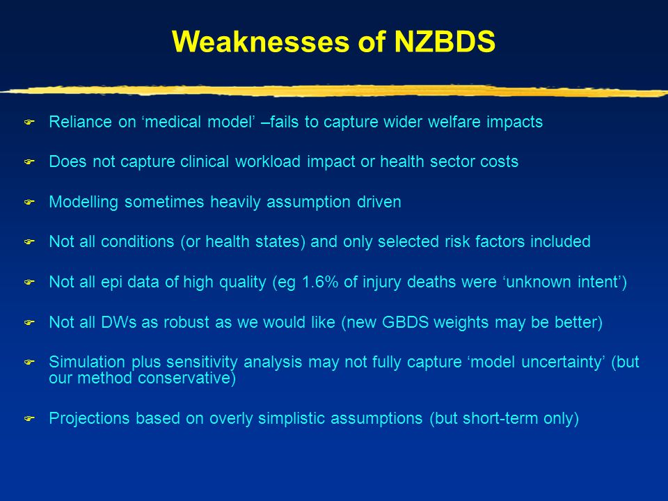 Weaknesses of NZBDS Reliance on 'medical model' –fails to capture wider welfare impacts.