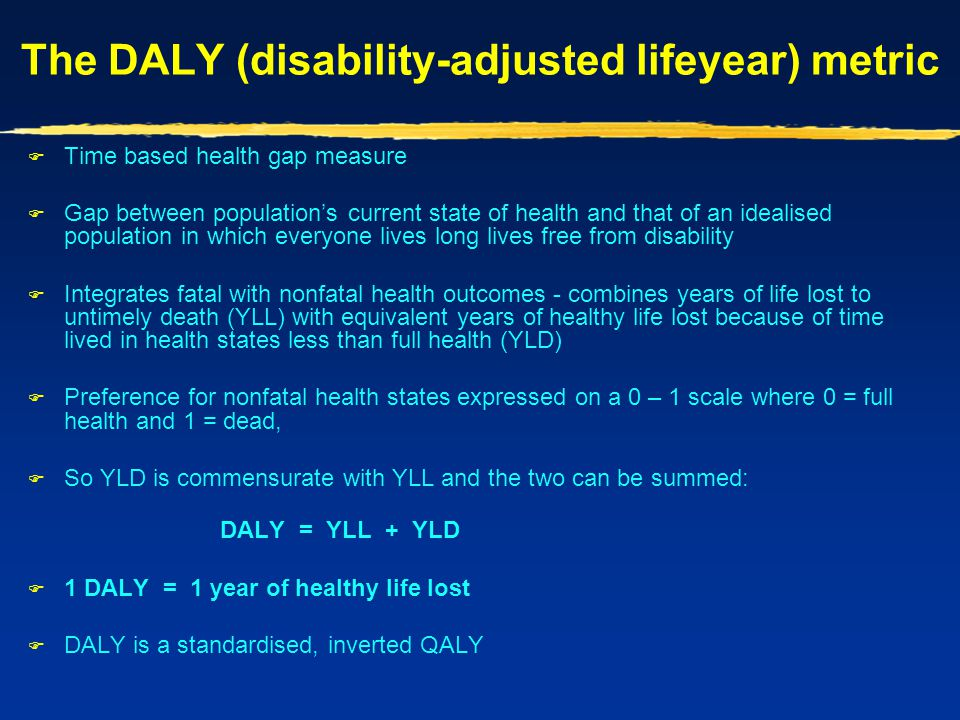 The DALY (disability-adjusted lifeyear) metric