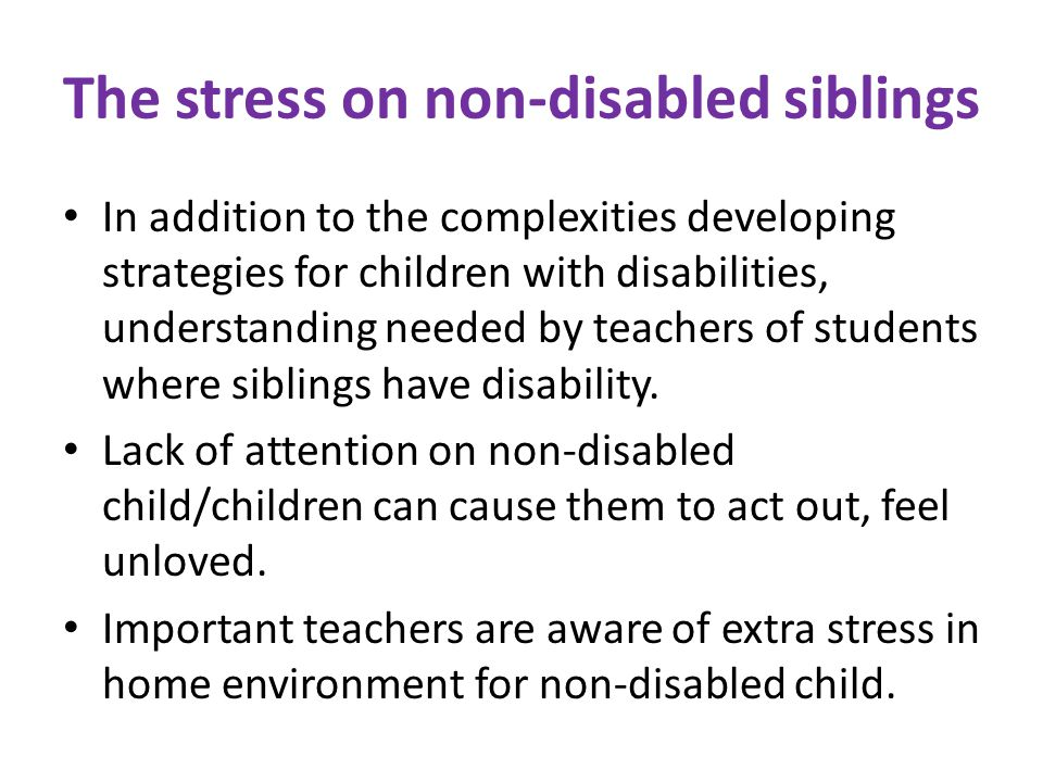 The stress on non-disabled siblings
