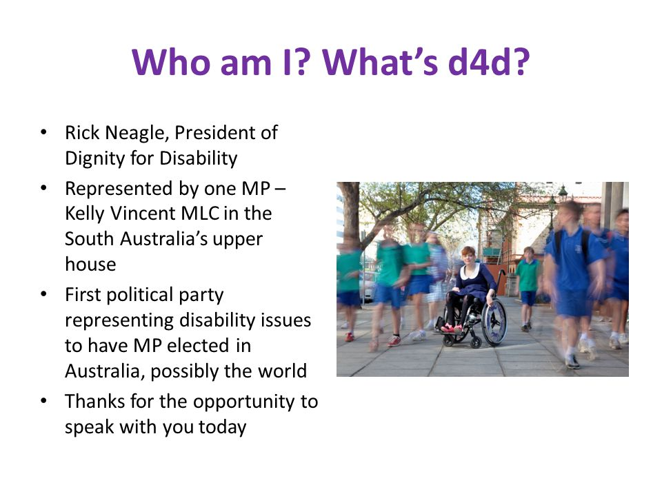 Who am I What's d4d Rick Neagle, President of Dignity for Disability
