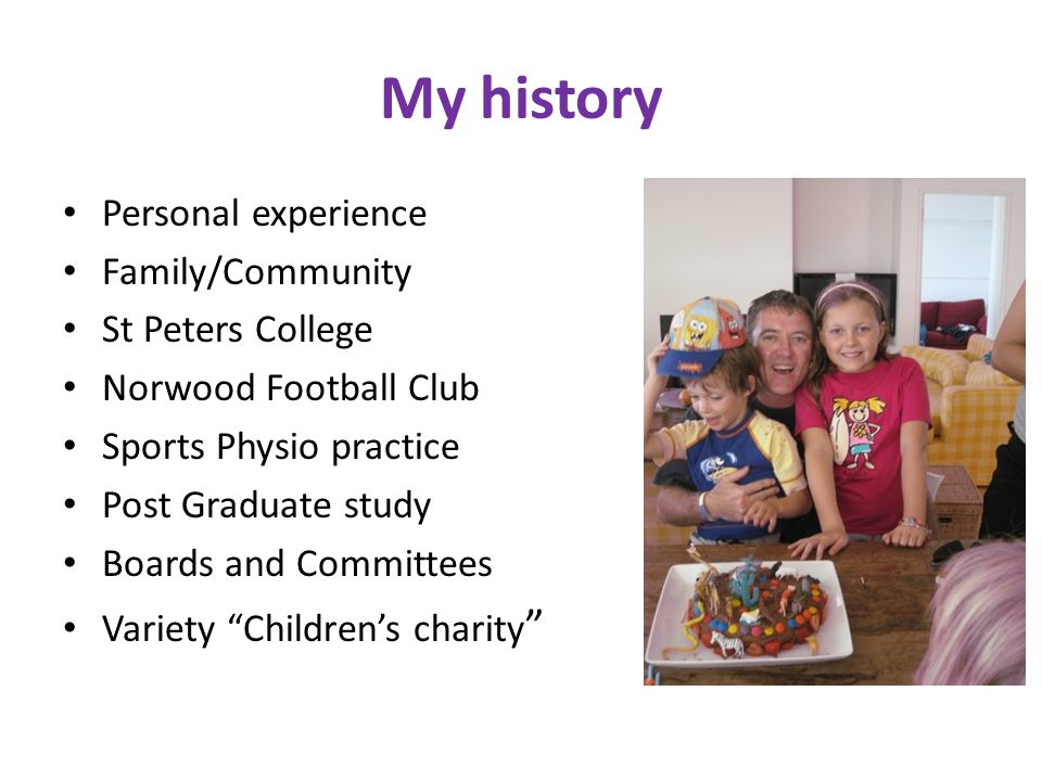 My history Personal experience Family/Community St Peters College