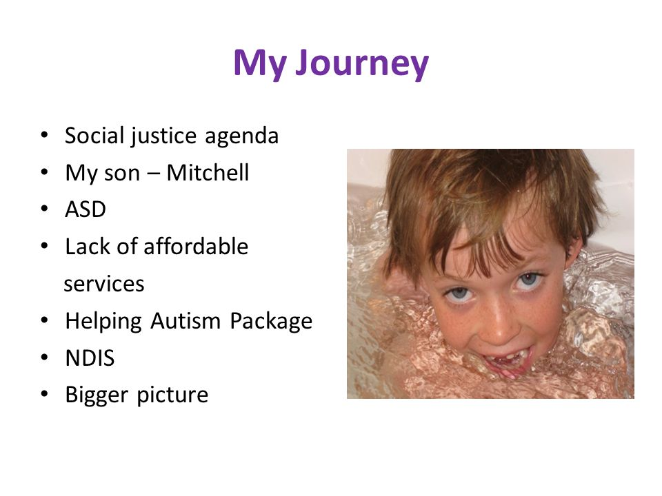 My Journey Social justice agenda My son – Mitchell ASD