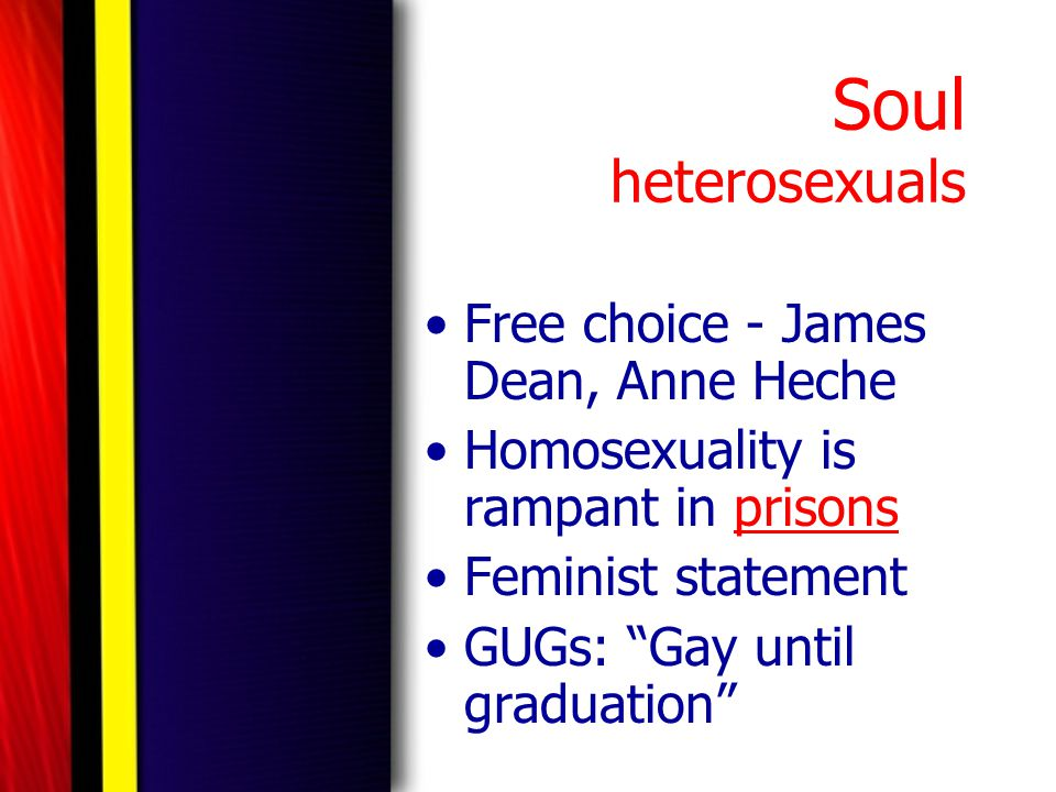 Soul heterosexuals Free choice - James Dean, Anne Heche