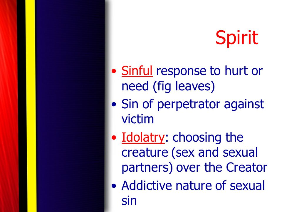 Spirit Sinful response to hurt or need (fig leaves)