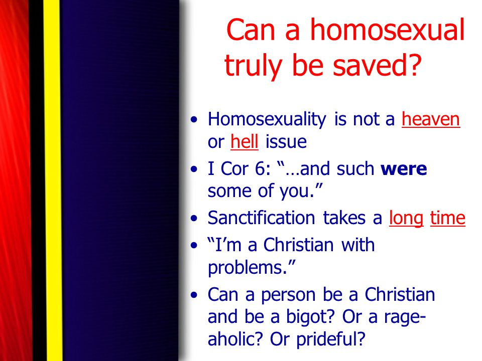 Can a homosexual truly be saved