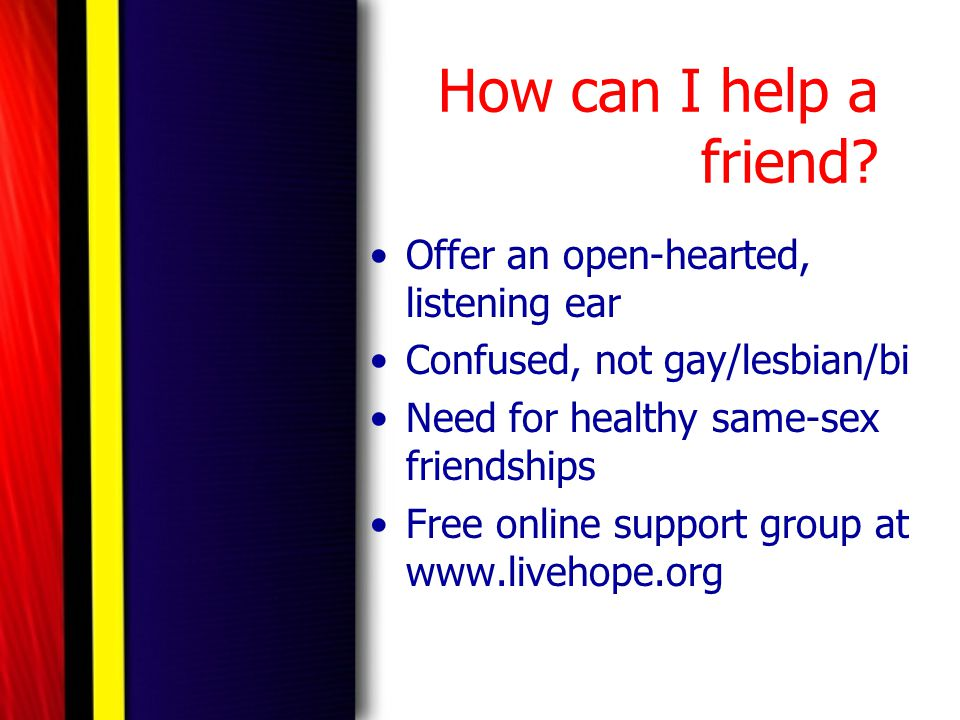 How can I help a friend Offer an open-hearted, listening ear