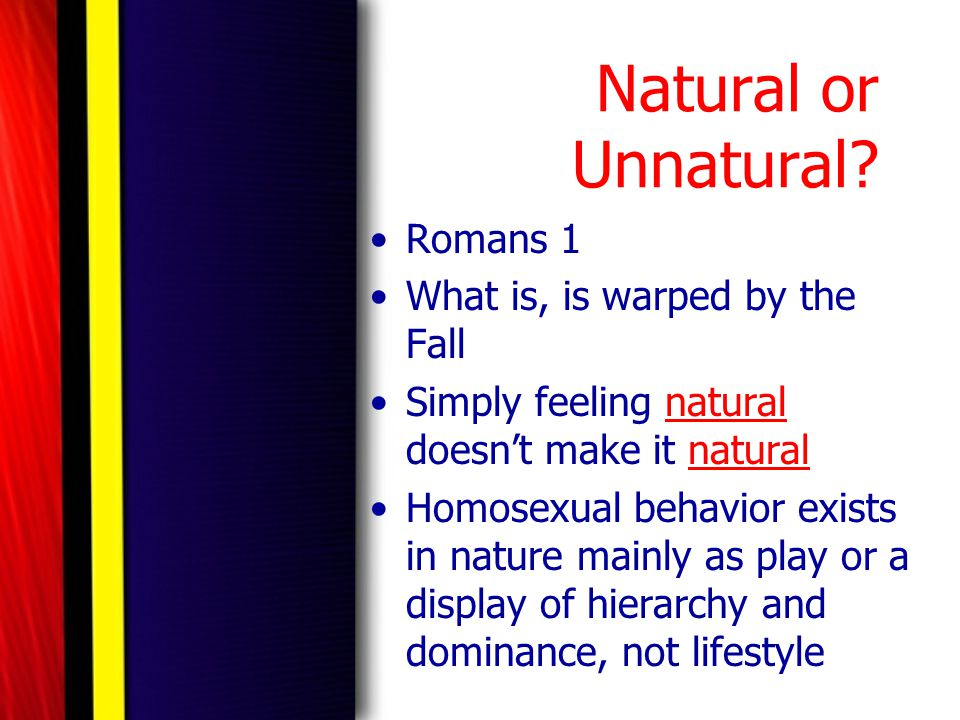 Natural or Unnatural Romans 1 What is, is warped by the Fall