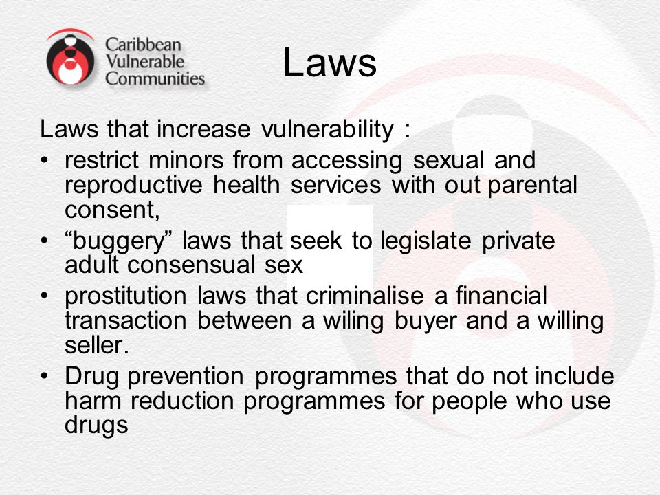 Laws Laws that increase vulnerability :