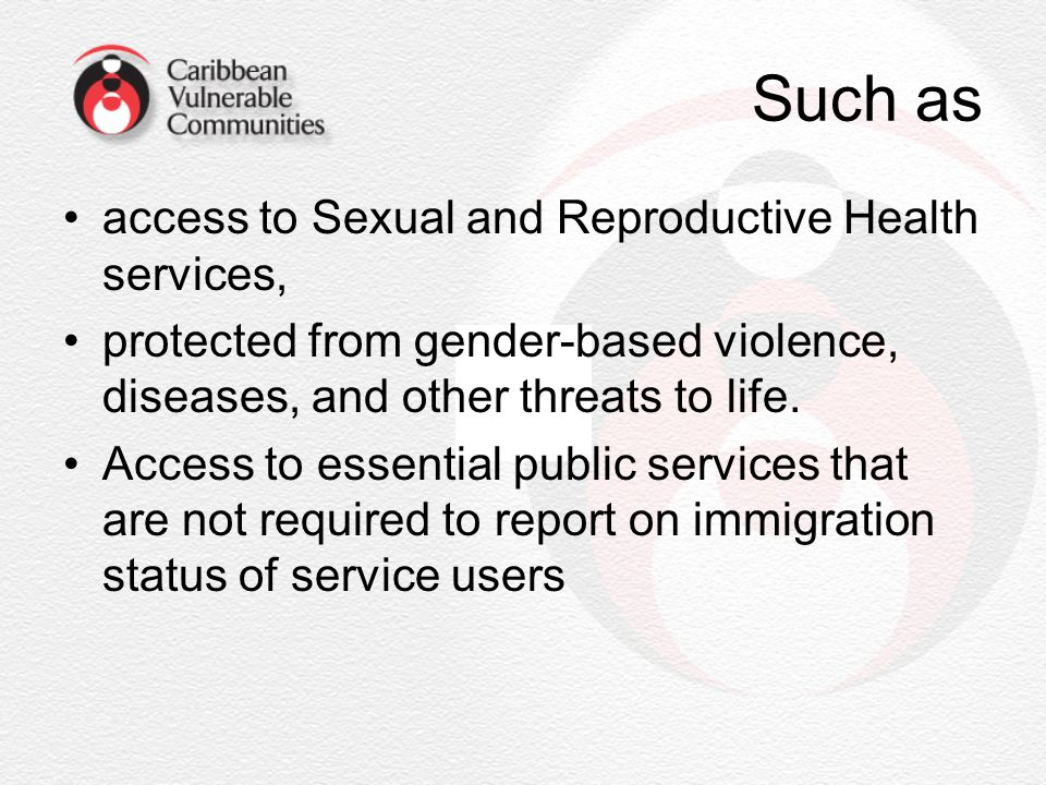 Such as access to Sexual and Reproductive Health services,