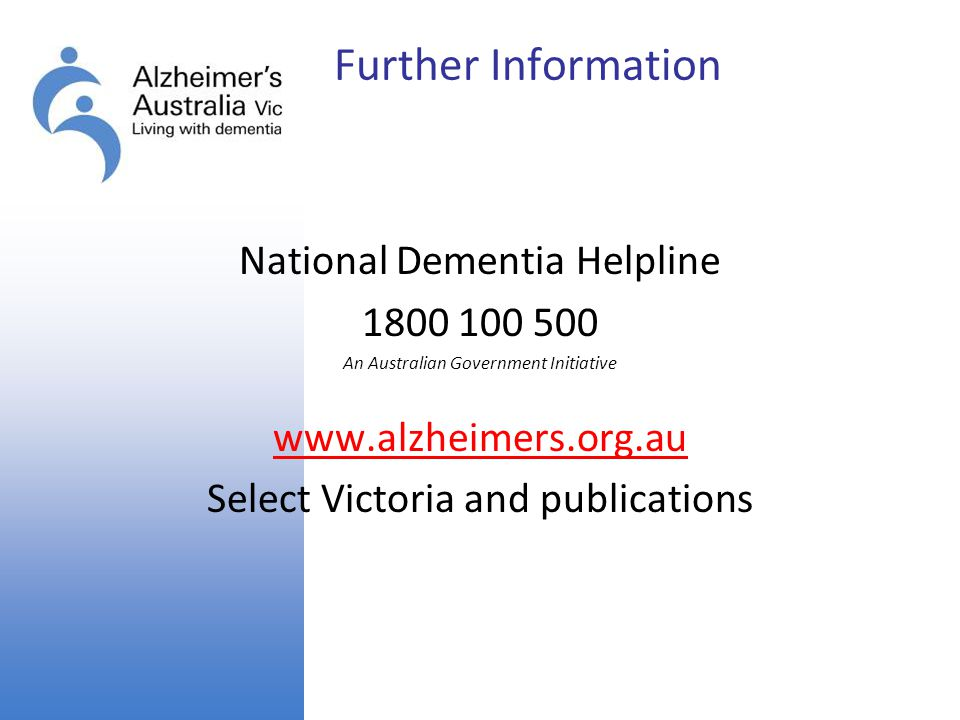 Further Information National Dementia Helpline 1800 100 500