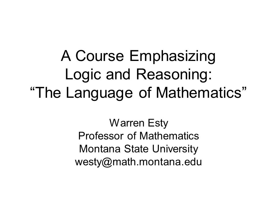 A Course Emphasizing Logic and Reasoning: The Language of Mathematics