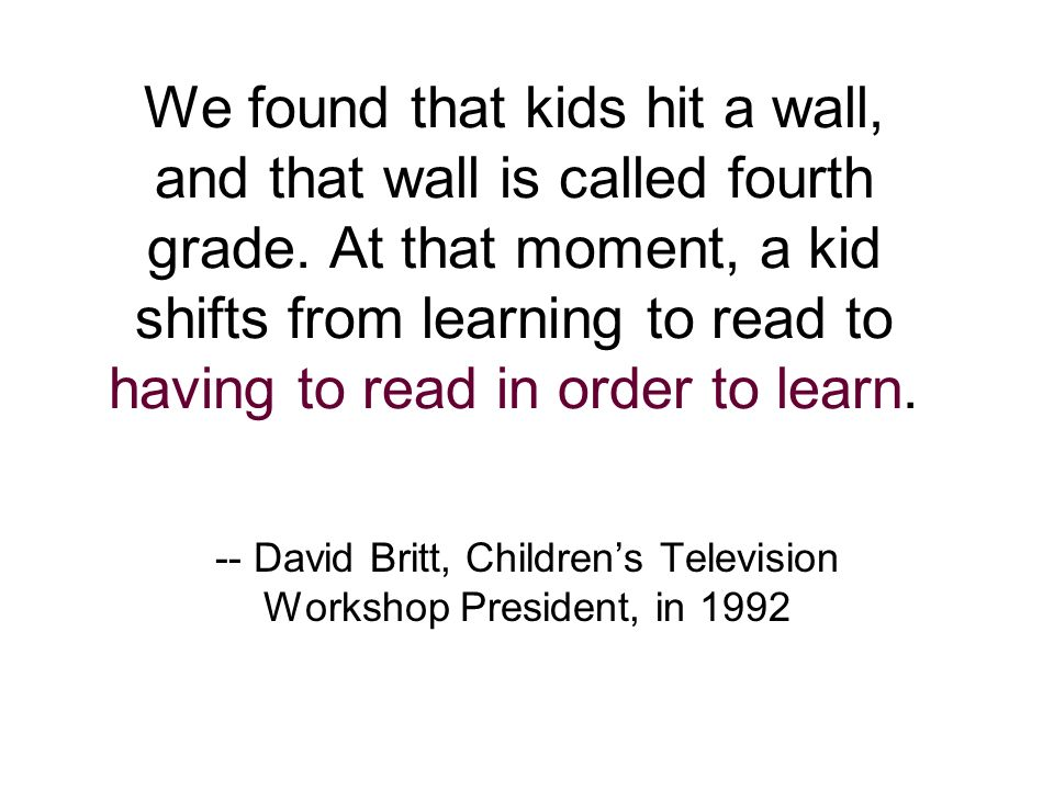 -- David Britt, Children's Television Workshop President, in 1992