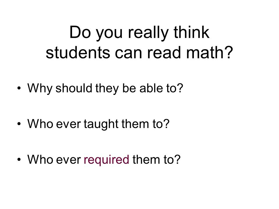 Do you really think students can read math