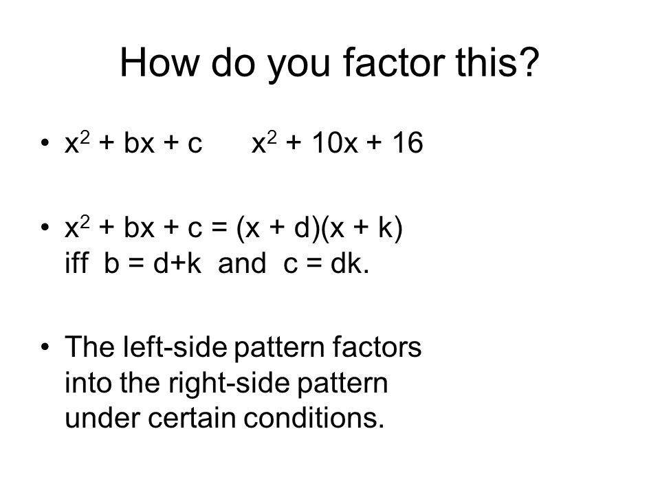 How do you factor this x2 + bx + c x2 + 10x + 16