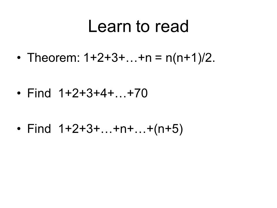 Learn to read Theorem: 1+2+3+…+n = n(n+1)/2. Find 1+2+3+4+…+70