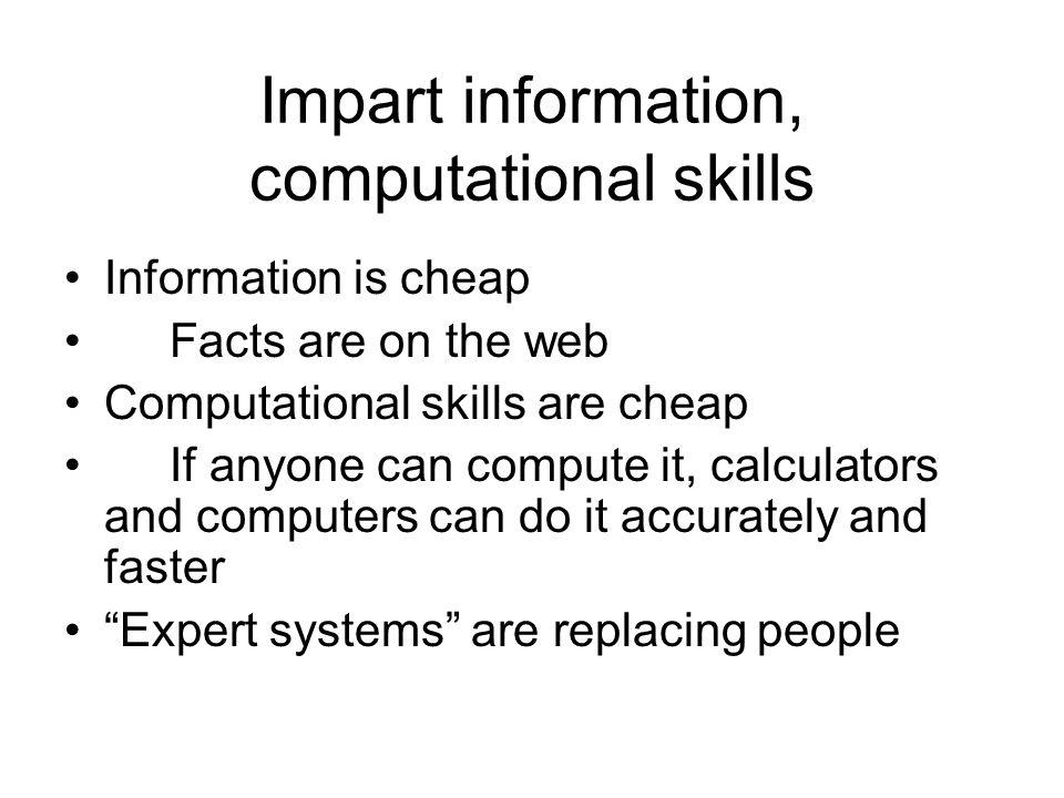Impart information, computational skills