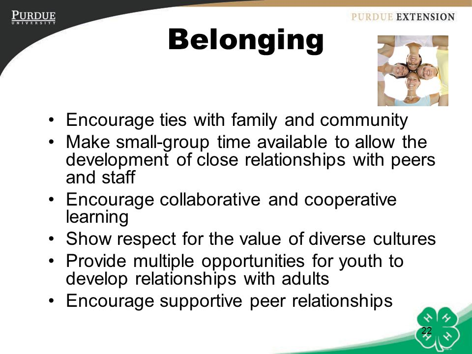 Belonging Encourage ties with family and community