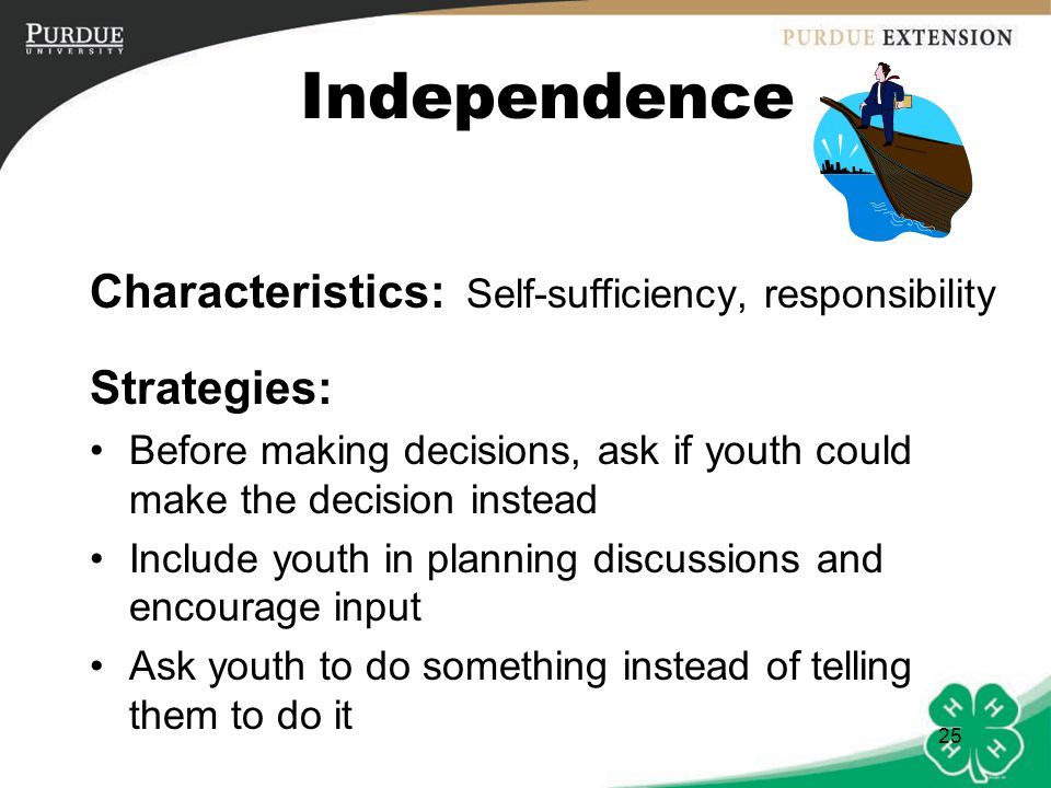 Independence Characteristics: Self-sufficiency, responsibility