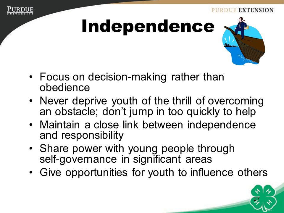 Independence Focus on decision-making rather than obedience
