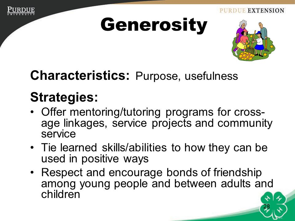 Generosity Characteristics: Purpose, usefulness Strategies: