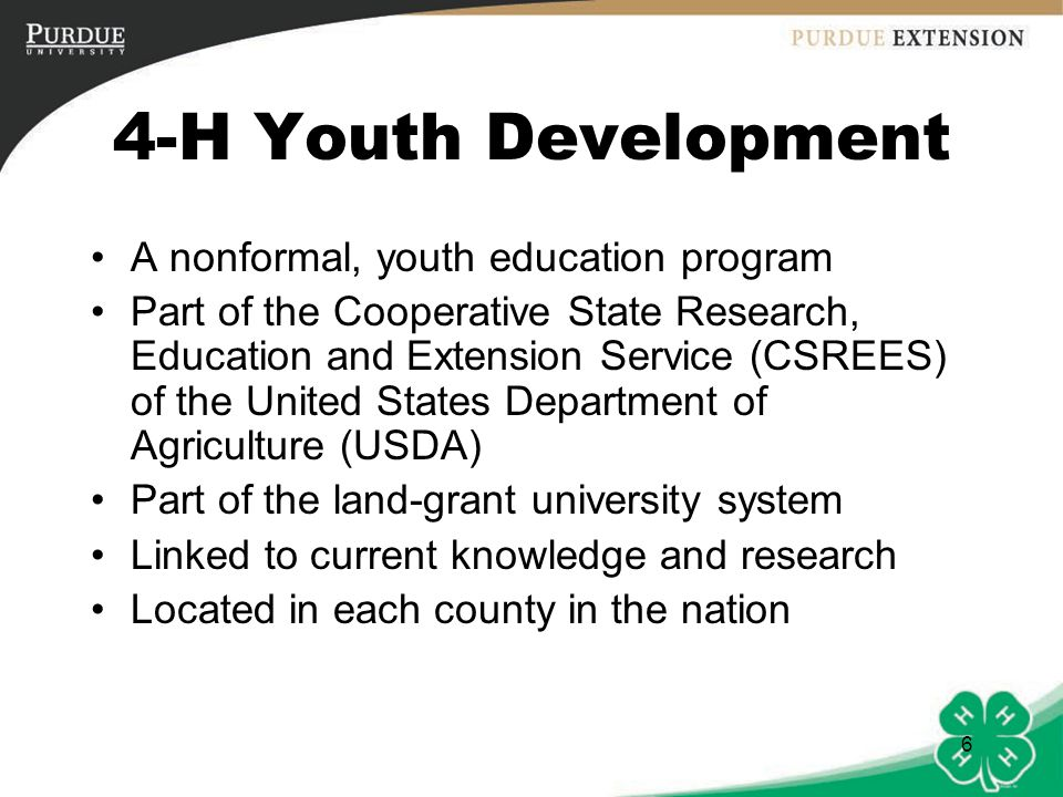 4-H Youth Development A nonformal, youth education program