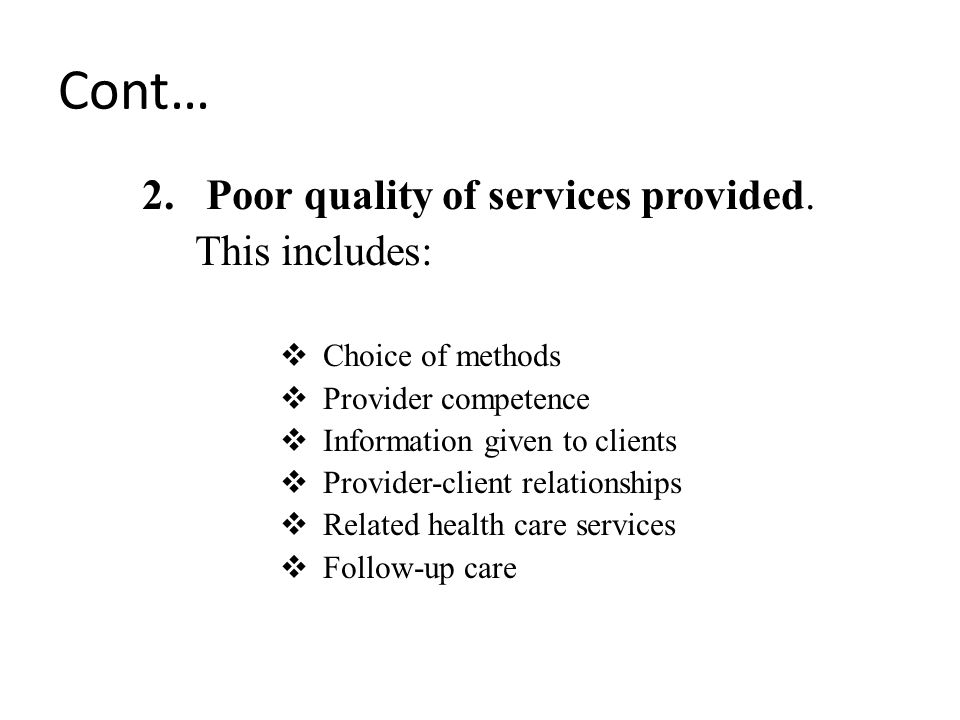 Cont… Poor quality of services provided. This includes: