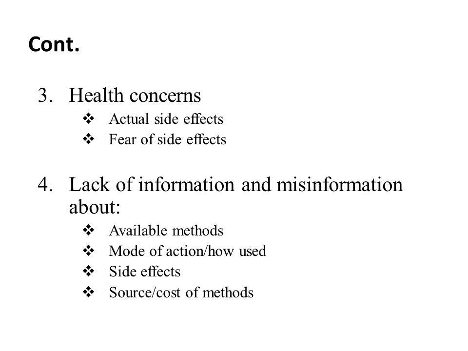 Cont. Health concerns Lack of information and misinformation about:
