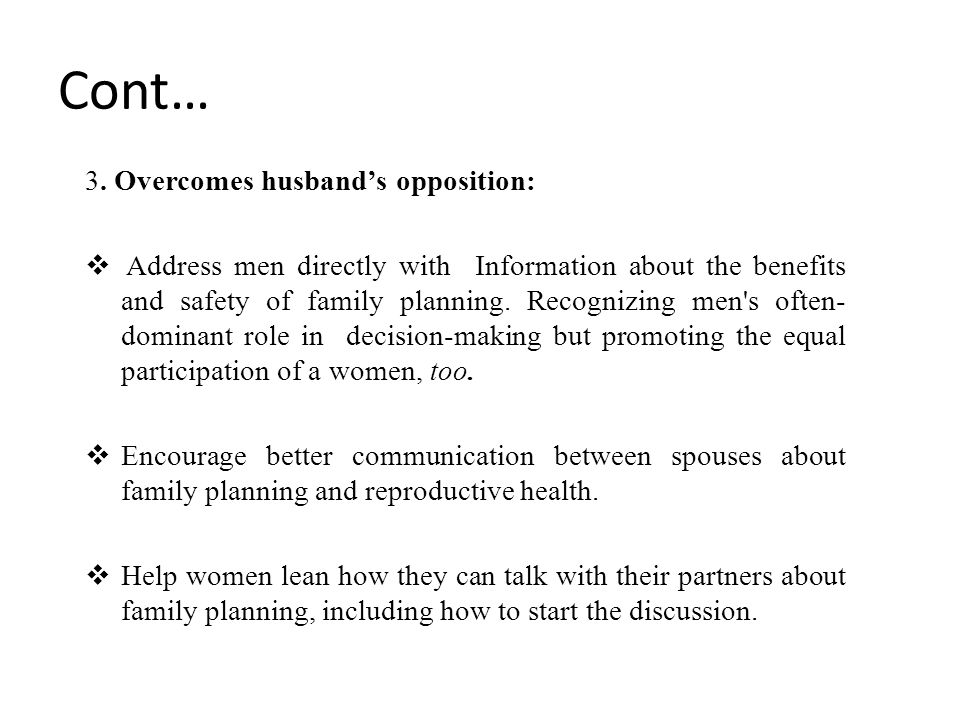 Cont… 3. Overcomes husband's opposition: