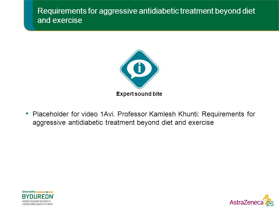Requirements for aggressive antidiabetic treatment beyond diet and exercise