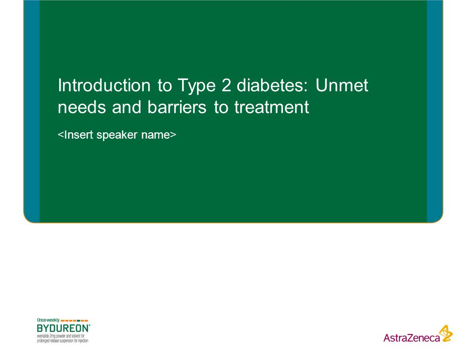 Introduction to Type 2 diabetes: Unmet needs and barriers to treatment