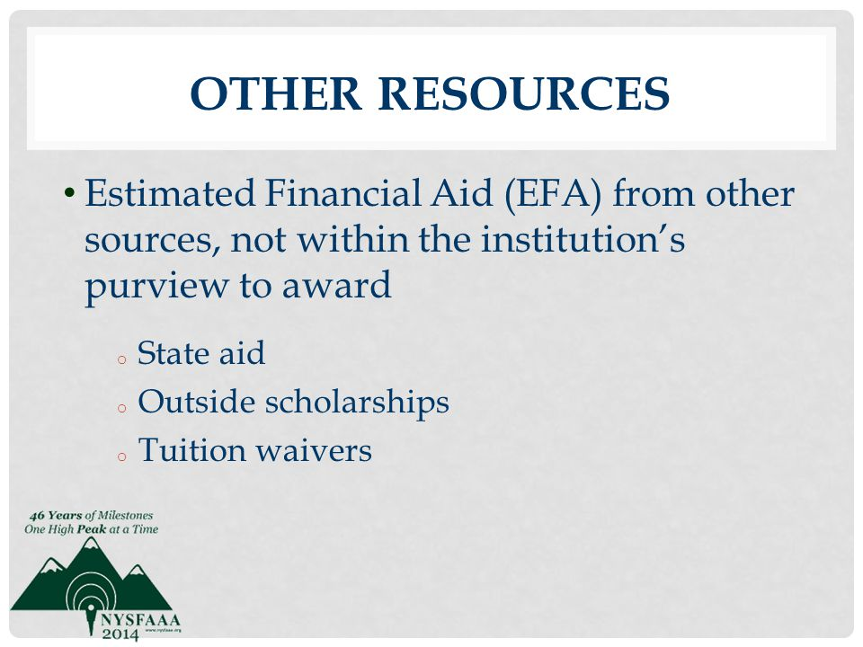 Other Resources Estimated Financial Aid (EFA) from other sources, not within the institution's purview to award.