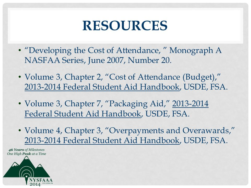 Resources Developing the Cost of Attendance, Monograph A NASFAA Series, June 2007, Number 20.