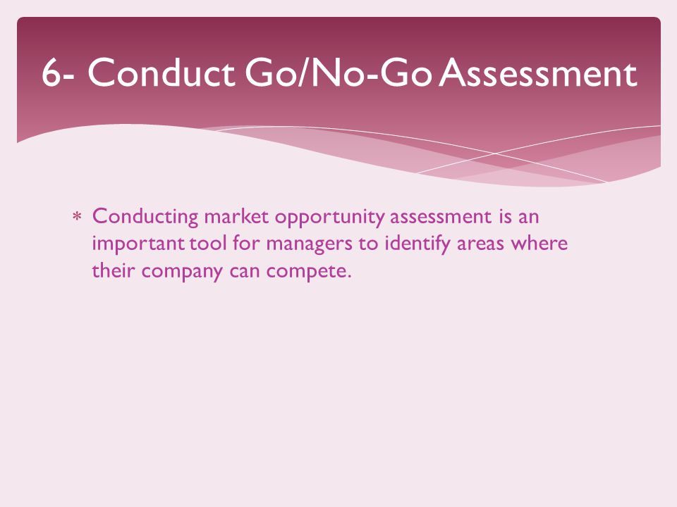 6- Conduct Go/No-Go Assessment