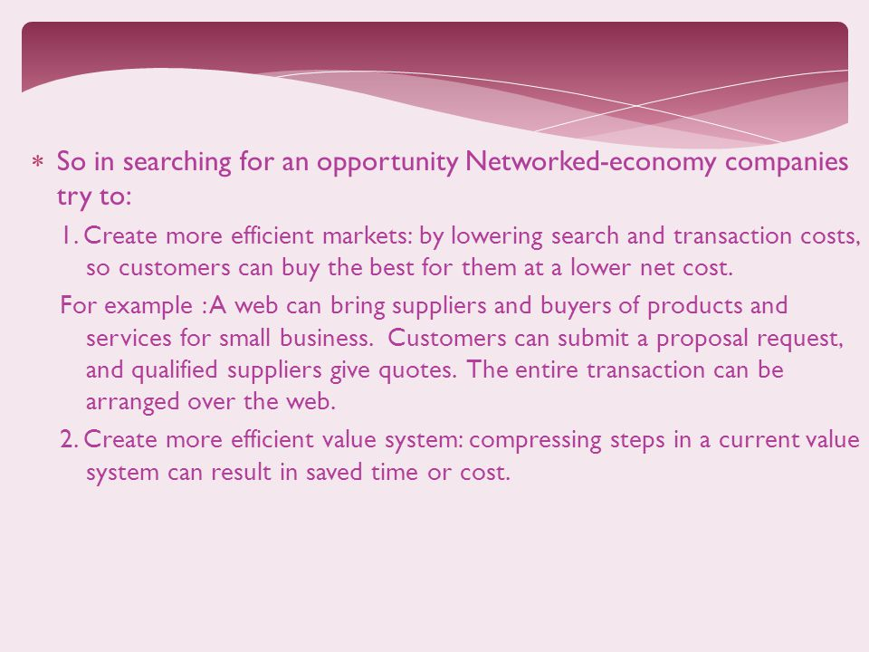 So in searching for an opportunity Networked-economy companies try to: