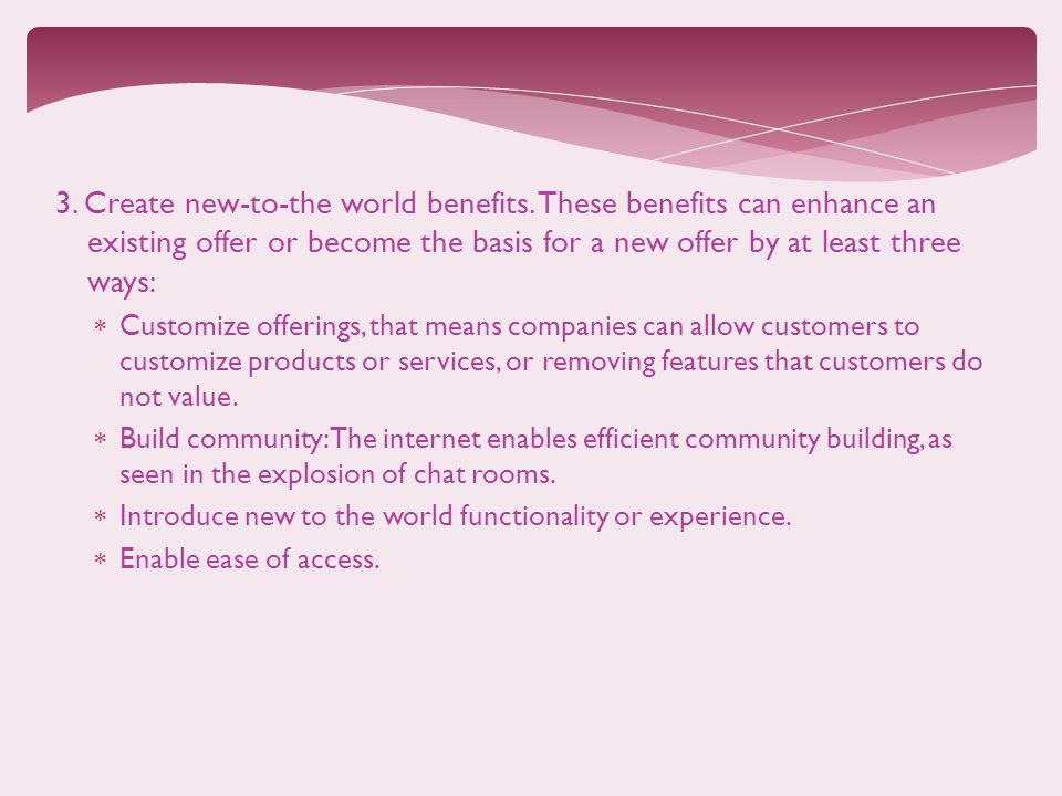 3. Create new-to-the world benefits