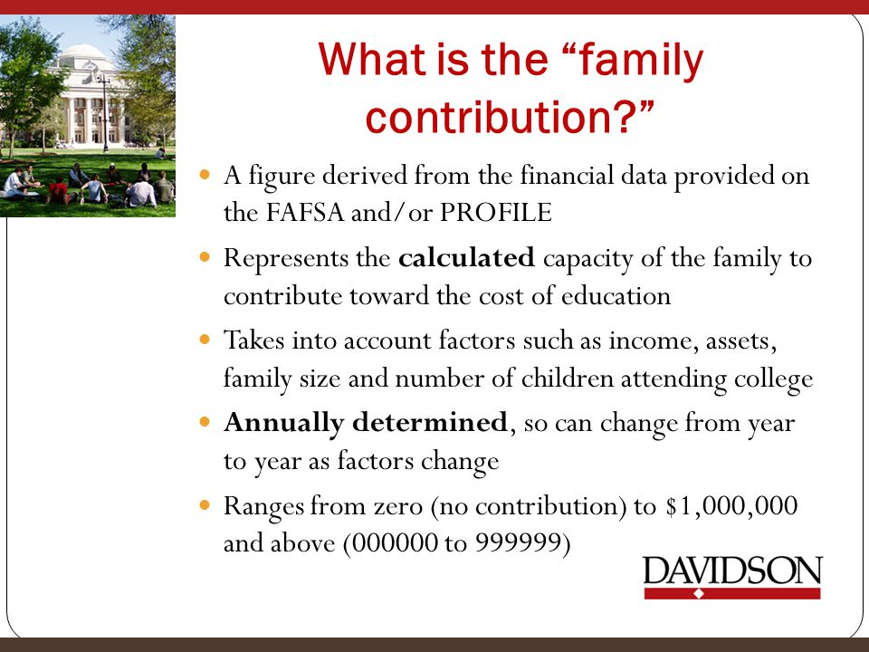 What is the family contribution