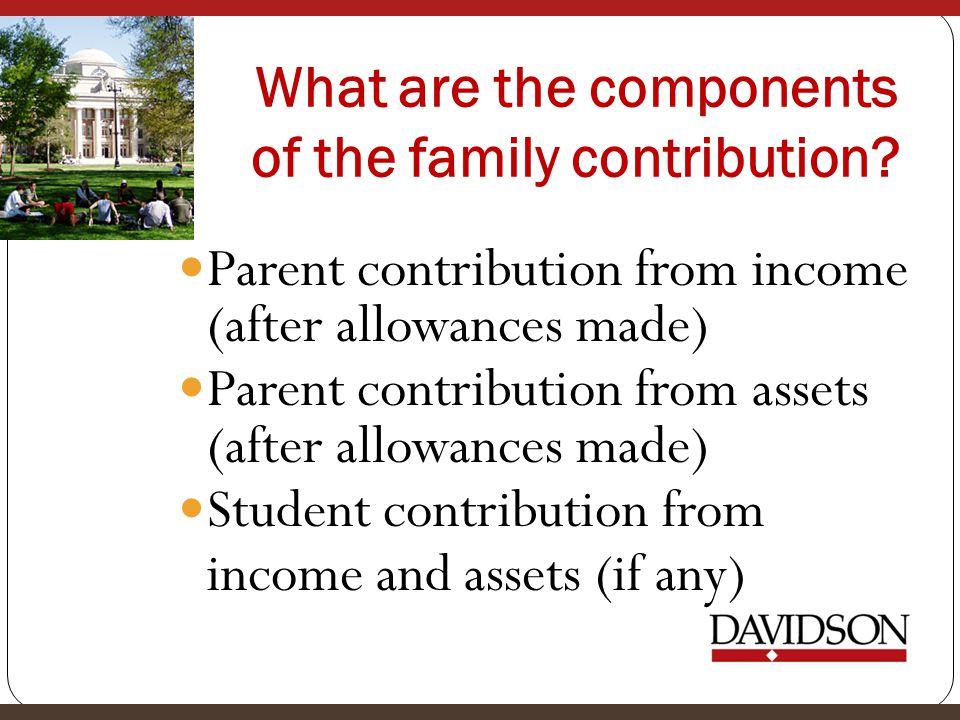 What are the components of the family contribution