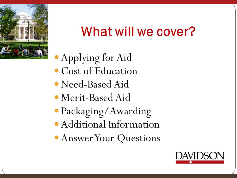 What will we cover Applying for Aid Cost of Education Need-Based Aid