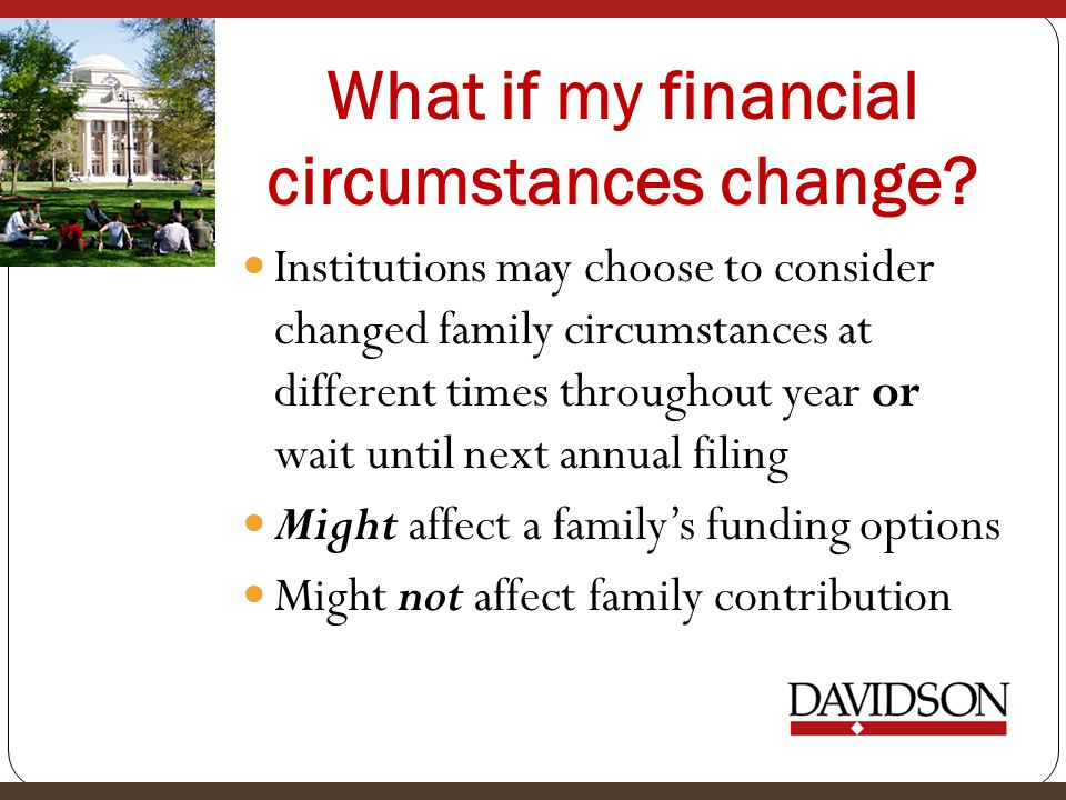 What if my financial circumstances change