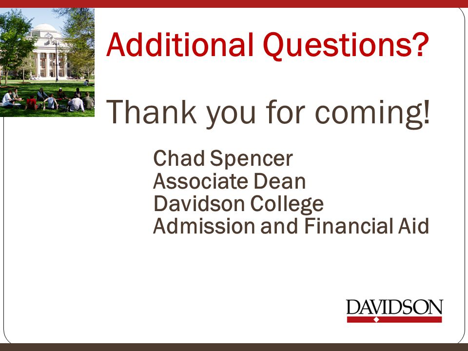 Additional Questions. Thank you for coming. Chad Spencer
