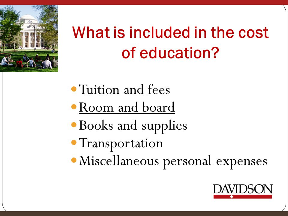 What is included in the cost of education
