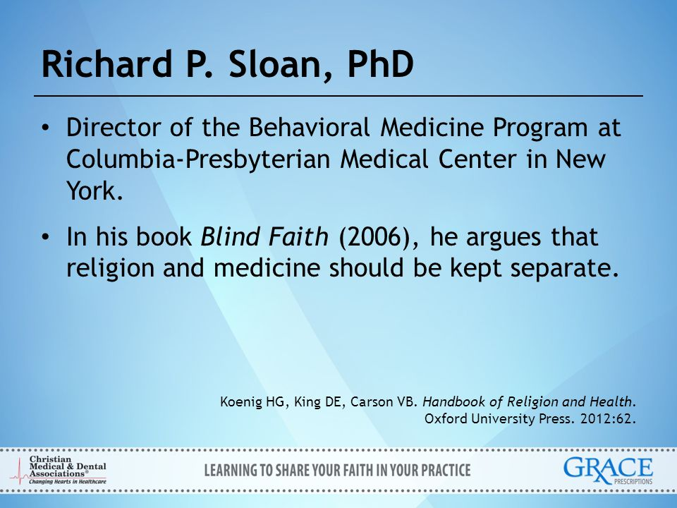 Richard P. Sloan, PhD Director of the Behavioral Medicine Program at Columbia-Presbyterian Medical Center in New York.