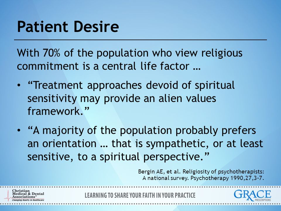 Patient Desire With 70% of the population who view religious commitment is a central life factor …