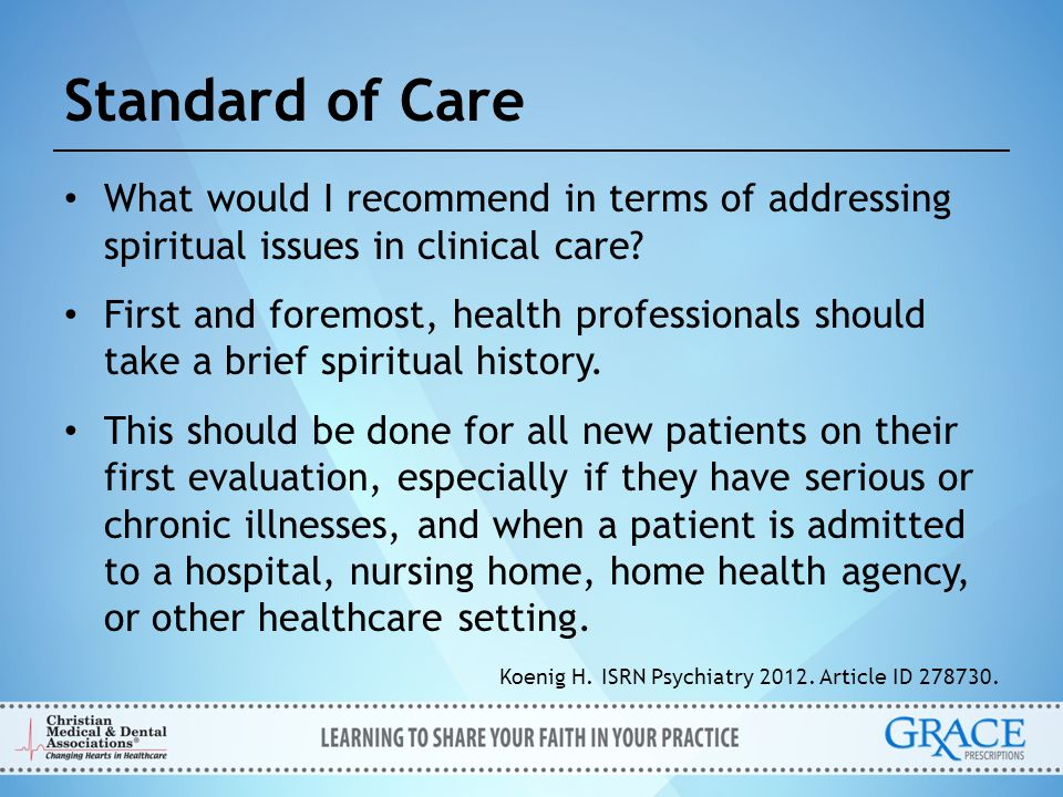 Standard of Care What would I recommend in terms of addressing spiritual issues in clinical care