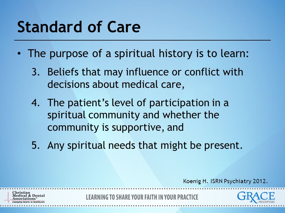 Standard of Care The purpose of a spiritual history is to learn:
