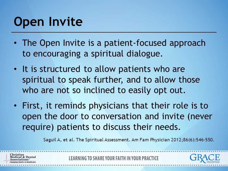 Open Invite The Open Invite is a patient-focused approach to encouraging a spiritual dialogue.