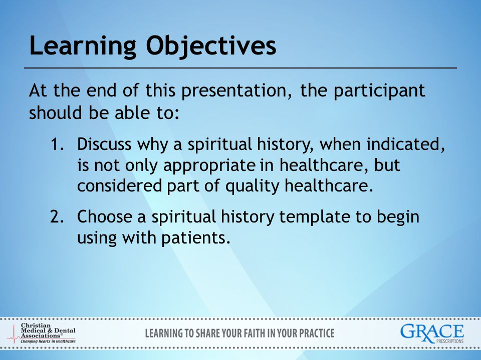 Learning Objectives At the end of this presentation, the participant should be able to: